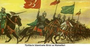 Türklerin İslamiyete Girişi ve Hizmetleri