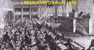 I. Meşrutiyet Hakkında Kısa Bilgi