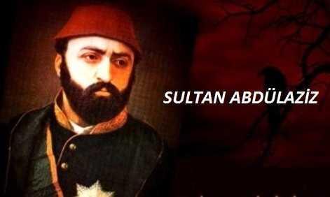 Sultan Abdülaziz Dönemi Siyasi Olayları Maddeler Halinde