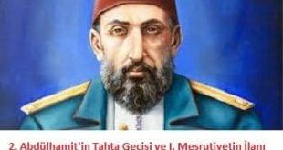 2. Abdülhamit'in Tahta Geçişi ve I. Meşrutiyetin İlanı
