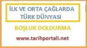İlk ve Orta Çağlarda Türk Dünyası Boşluk Doldurma Soruları