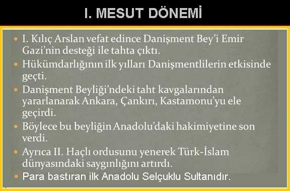 I. Mesut Dönemi (1116-1155) Özet