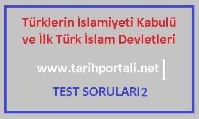 İlk Türk İslam Devletleri Test Soruları ve Cevapları 2