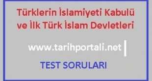 İlk Türk İslam Devletleri Test Soruları ve Cevapları