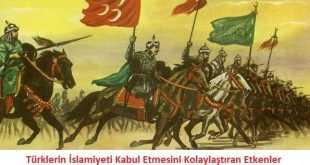 Türklerin İslamiyeti Kabul Etmesini Kolaylaştıran Etkenler