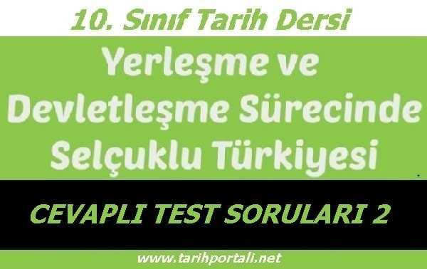 Yerleşme ve Devletleşme Sürecinde Selçuklu Türkiyesi Test Soruları 2