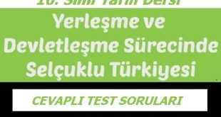 Yerleşme ve Devletleşme Sürecinde Selçuklu Türkiyesi Test Soruları