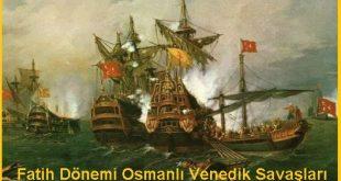 Fatih Dönemi Osmanlı Venedik Savaşları