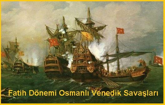 Fatih Dönemi Osmanlı Venedik Savaşlarının Sebepleri