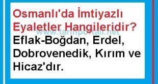 Osmanlı'da İmtiyazlı Eyaletler Hangileridir? Özellikleri Nelerdir?