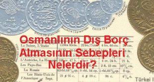Osmanlının dış borç almasının sebepleri