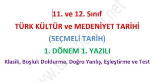 Türk Kültür Medeniyet Tarihi 1. Dönem 1. YazılıTürk Kültür Medeniyet Tarihi 1. Dönem 1. Yazılı Karma sorular